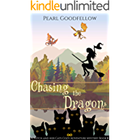 Chasing the Dragons (A Witch and her Cats Book 8)