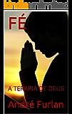 FÉ: A TERAPIA DE DEUS