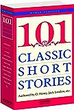 101 Classic Short Stories:经典短篇小说101篇(英文原版) (西方经典英文读物 Book 1) (English Edition)