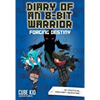 Diary of an 8-bit Warrior (Book 6): Forging Destiny: An Unofficial Minecraft Adventure