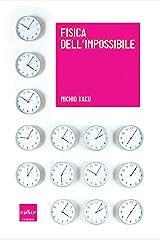 Fisica dell'impossibile (Italian Edition) Kindle Edition