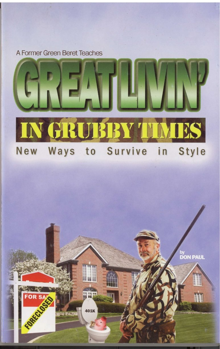Great Livin' in Grubby Times: New Ways to Survive in Style by Brand: Path Finder Publications