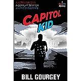 Capitol Kid: A homeless teen, a corrupt senator, an epic showdown (Cap City Mysteries Book 1)