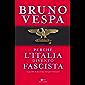 Perché l'Italia diventò fascista: (e perché il fascismo non può tornare)