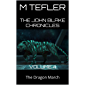 The John Blake Chronicles - volume 4: The Dragon March (The Unclaimed Legacy Series) (English Edition)