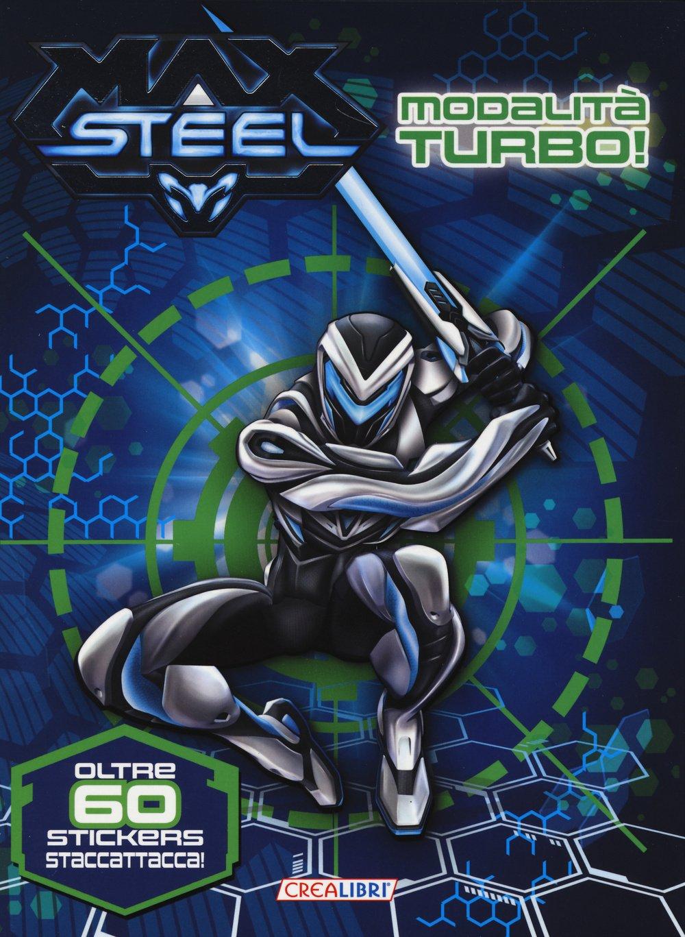 Modalità turbo! Max Steel. Con adesivi. Ediz. illustrata: Amazon.es: Libros en idiomas extranjeros