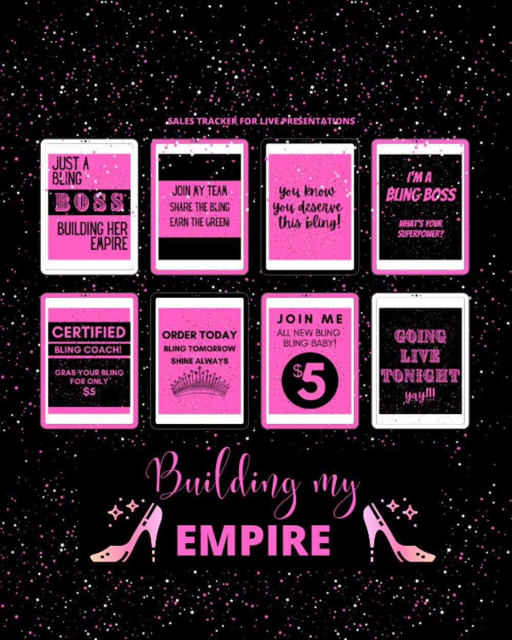 BUILDING MY EMPIRE:  JEWELRY BLING BLING SALES TRACKER JOURNAL NOTEBOOK FOR LIVE PRESENTATIONS PAPARAZZI ACCESSORIES SUPPLIES AND MORE