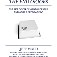 The End of Jobs: The Rise of On-Demand Workers and Agile Corporations