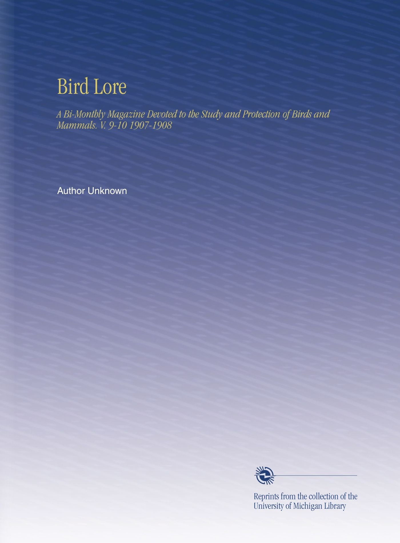 Download Bird Lore: A Bi-Monthly Magazine Devoted to the Study and Protection of Birds and Mammals. V.  9-10 1907-1908 ebook