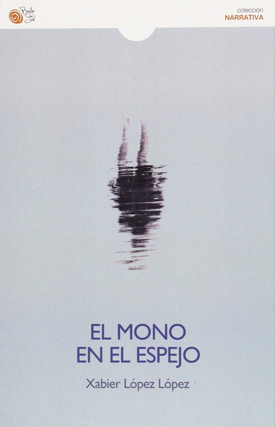 El mono en el espejo (Spanish) Paperback – 2015