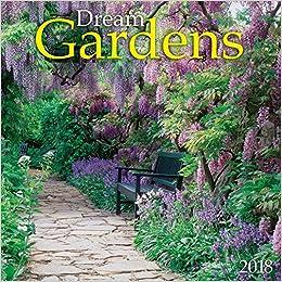 Dream Gardens 2018 Wall Calendar: Zebra Publishing: 9781772181876:  Amazon.com: Books