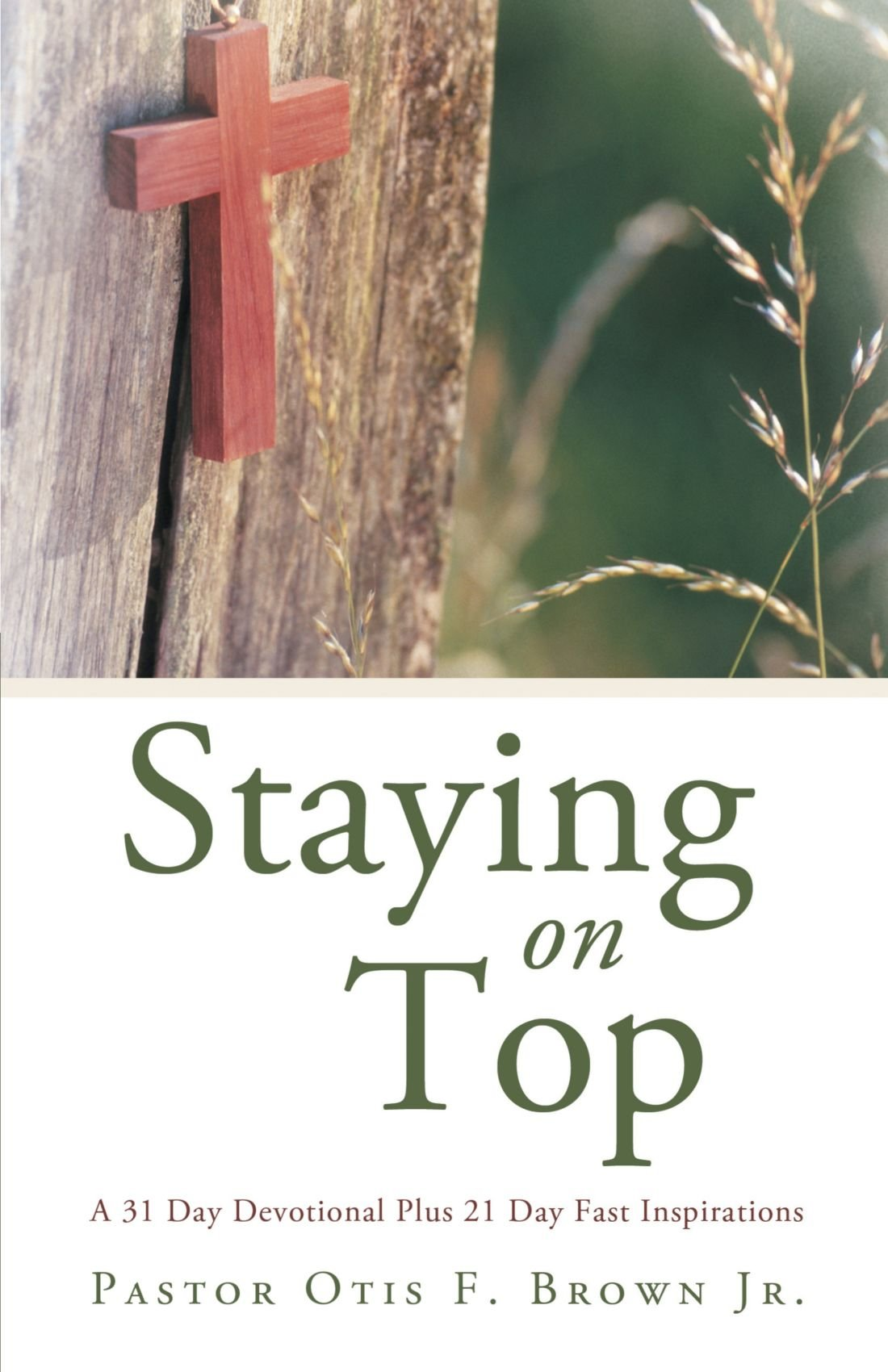 Staying on Top: A 31 Day Devotional Plus 21 Day Fast Inspirations PDF