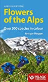 A Field Guide to the Flowers of the Alps