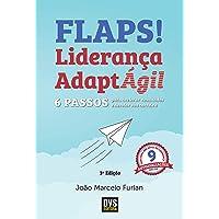Flaps!: 6 passos para acelerar resultados e decolar sua carreira com a Liderança AdaptÁgil