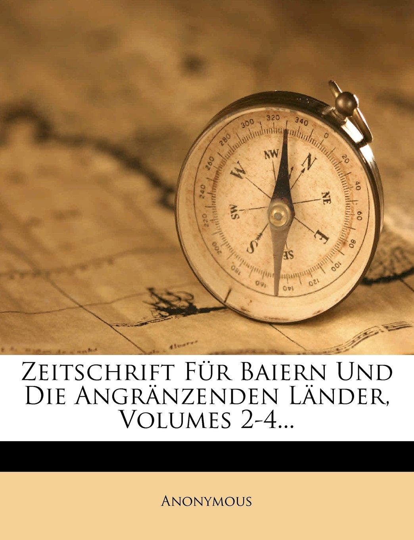 Download Zeitschrift Fur Baiern Und Die Angr Nzenden L Nder, Volumes 2-4... (German Edition) ebook
