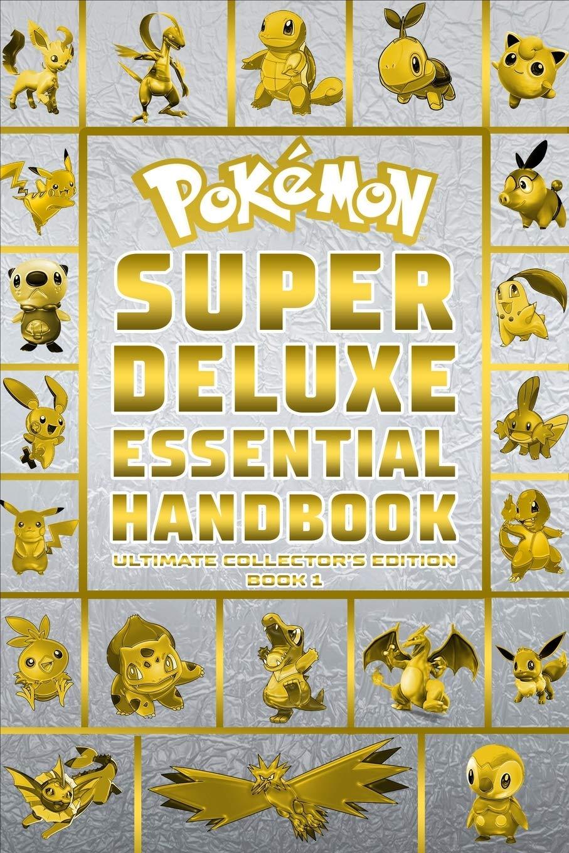 Pokemon Super Deluxe Essential Handbook Ultimate Collector's Edition: 2020 (Pokemon Books)