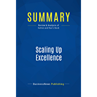 Summary: Scaling Up Excellence: Review and Analysis of Sutton and Rao's Book (English Edition)