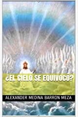 ¿El Cielo se Equivocó? (Spanish Edition) Kindle Edition