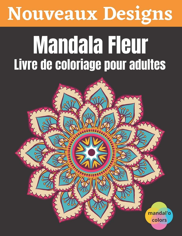 Mandala Fleur   Livre de coloriage pour adultes Mandala fleur à ...