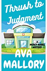 Thrush to Judgment (A Mercy Mares Cozy Mystery) Kindle Edition