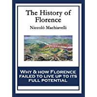 The History of Florence: With linked Table of Contents