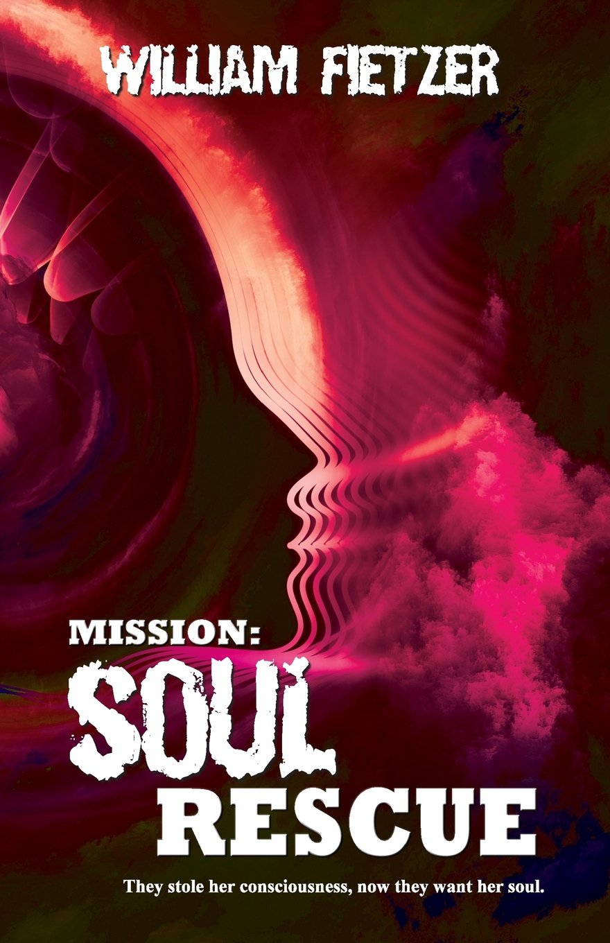 Mission: Soul Rescue: Escape from the Immortals (Volume 1): William  Fietzer: 9780997536386: Amazon.com: Books