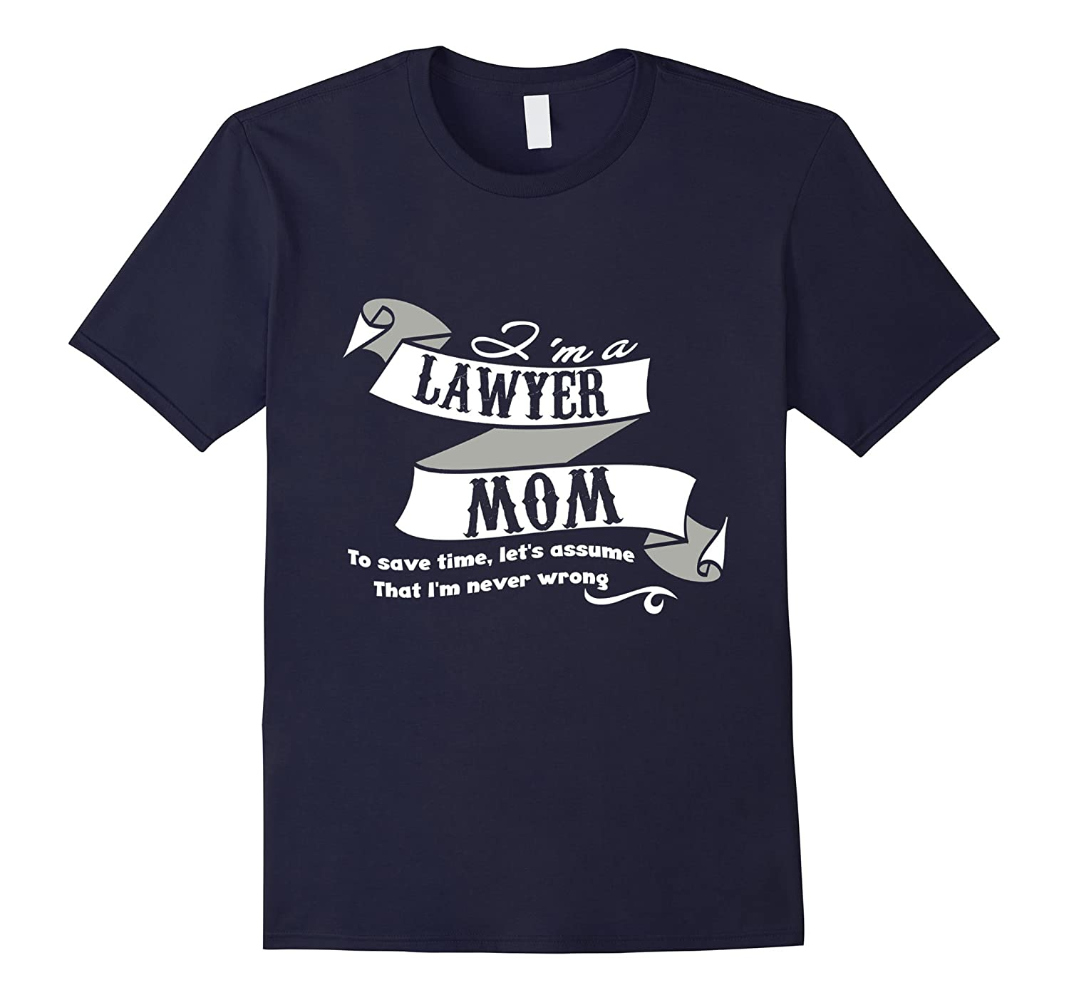 Lawyer Mother is Never Wrong Funny Family Tshirt for Women-TH