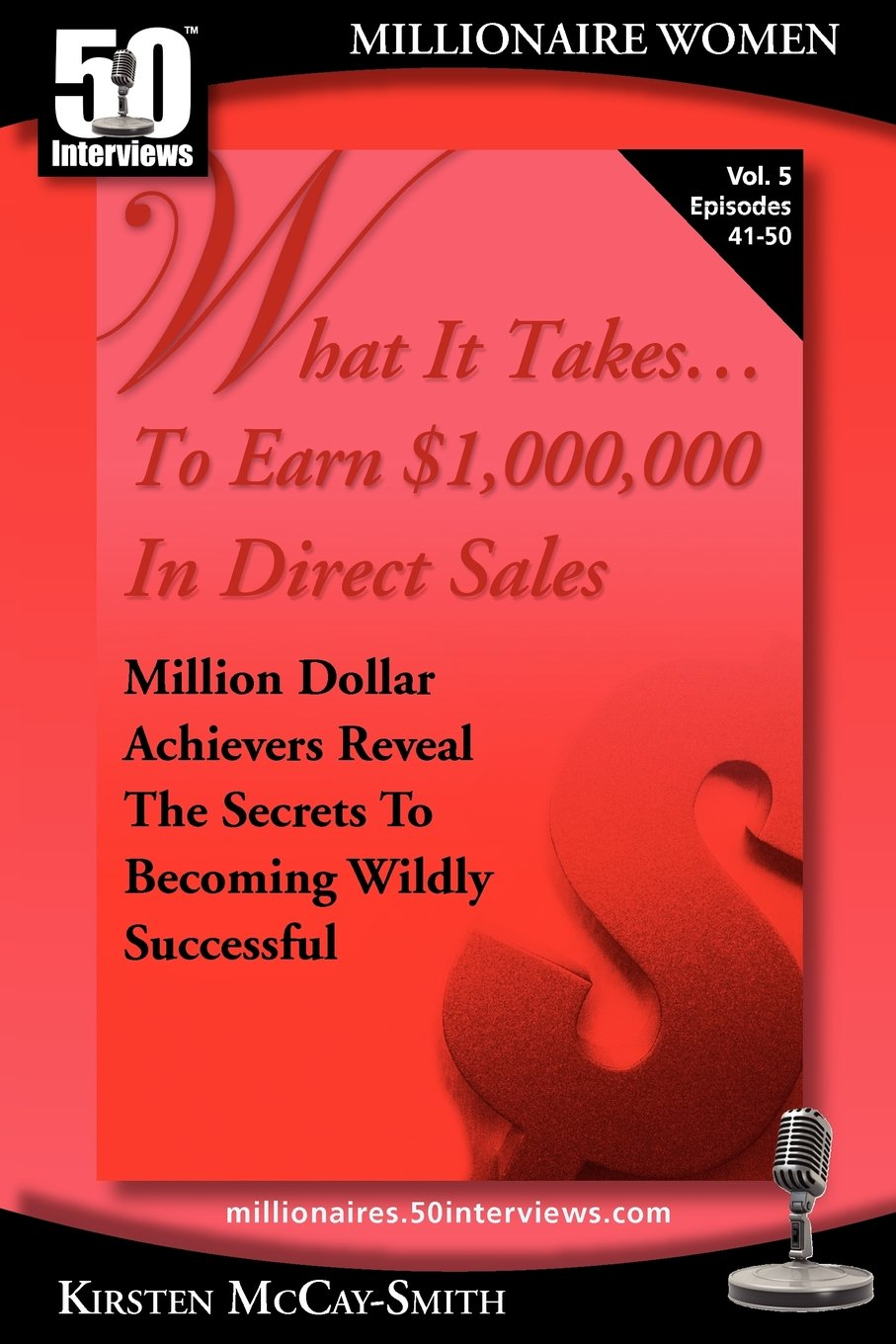 Read Online What It Takes... To Earn $1,000,000 In Direct Sales: Million Dollar Achievers Reveal the Secrets to Becoming Wildly Successful (Vol. 5) pdf