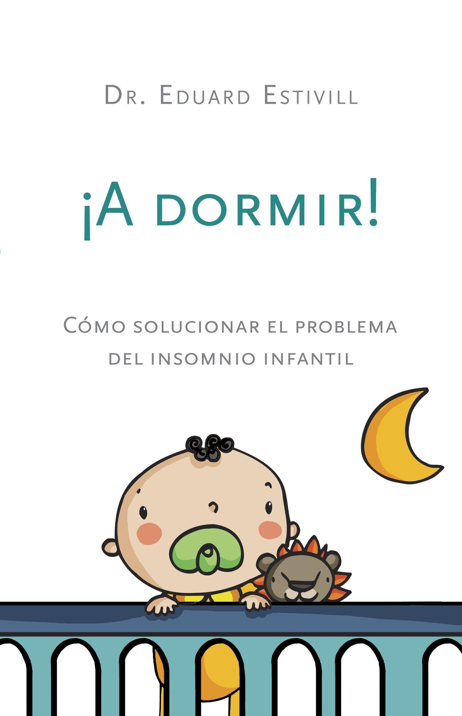 Download ¡A dormir!: Cómo solucionar el problema del insomnio infantil (Spanish Edition) ebook