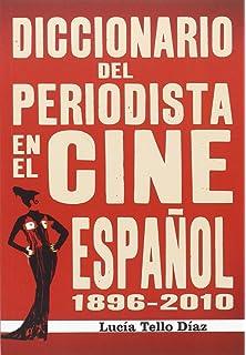 Diccionario del periodista en el cine español 1896-2010