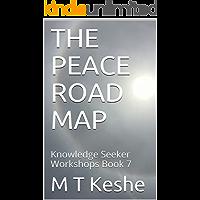 THE PEACE ROAD MAP: Knowledge Seeker Workshops Book 7 (Year 1: The Knowledge Seeker Workshops) (English Edition)