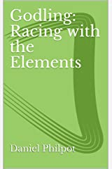 Godling: Racing with the Elements (Godling: The Adventures of a Teenage God Book 3) Kindle Edition