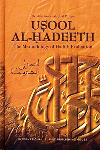Usool Al Hadeeth : The Methodology of Hadith Evaluation