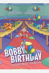 Bobby Birthday: A Story about Friendship