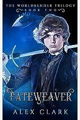Fateweaver: The Worldbender Trilogy: Book 2 Paperback