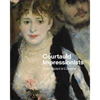 Courtauld Impressionists: From Manet to Cézanne [National Gallery London]