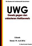 Gesetz gegen den unlauteren Wettbewerb (UWG) - E-Book - Stand: 19. Juni 2016