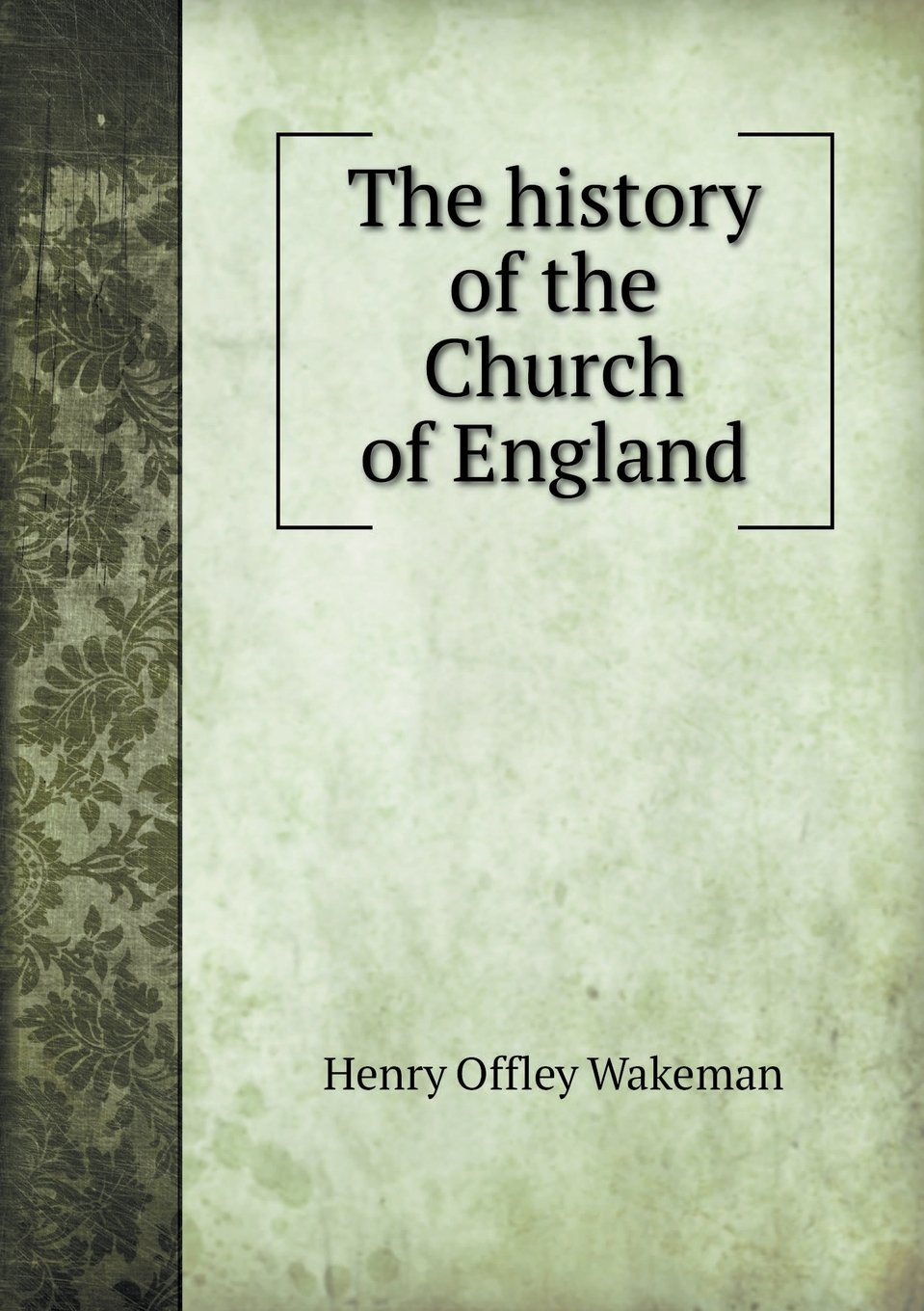 The History of the Church of England pdf