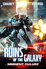 Imminent Failure: A Military Scifi Epic (Ruins of the Galaxy Book 6) Kindle Edition