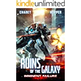 Imminent Failure: A Military Scifi Epic (Ruins of the Galaxy Book 6)
