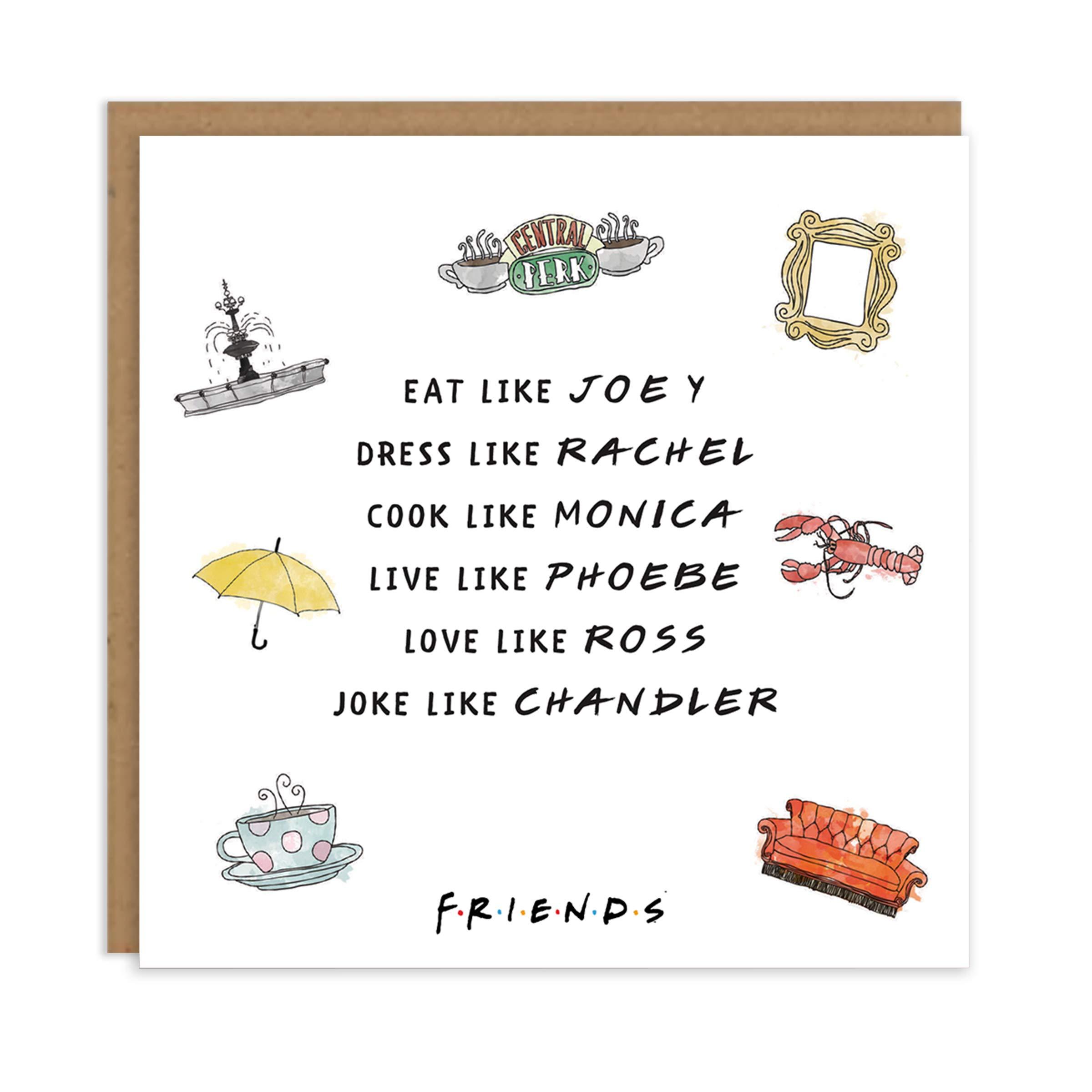 "Friends TV Show Birthday Card -""Eat Like Joey, Dress Like Rachel, Cook Like Monica, Live Like Phoebe, Love Like Ross, Joke Like Chandler""   Officially Licensed Friends Merchandise   Cardology"