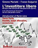 L'INVESTITORE LIBERO - Terza Parte: Rischio, asset allocation, consulenza
