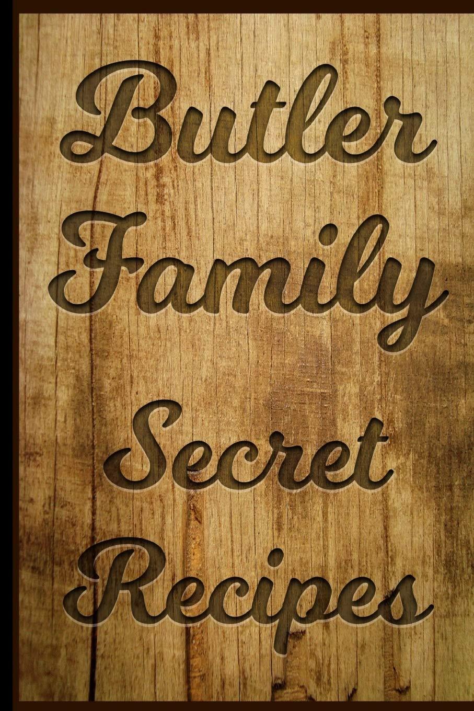 Amazon Com Butler Family Secret Recipes Journal Diary Recipe Entry Family Cook Book 9781688939608 Inc 2 Gnk Books
