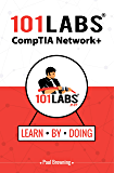 101 Labs - CompTIA Network+: Hands-on Practical Labs for the CompTIA Network+ Exam (N10-007) (English Edition)