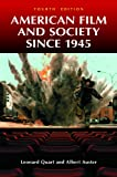 American Film and Society Since 1945, Leonard Quart and Albert Auster, 0313382522