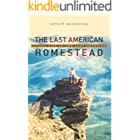 The Last American Homestead: Living Life In The Last Frontier