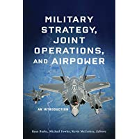 Military Strategy, Joint Operations, and Airpower: An Introduction