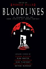 Bloodlines: 16 Journeys on the Dark Streets of Urban Fantasy. Kindle Edition