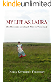 My Life as Laura: How I Searched for Laura Ingalls Wilder and Found Myself (English Edition)