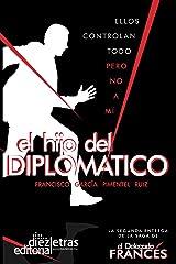 El Hijo del Diplomatico (El Delegado Francés nº 2) (Spanish Edition) Kindle Edition